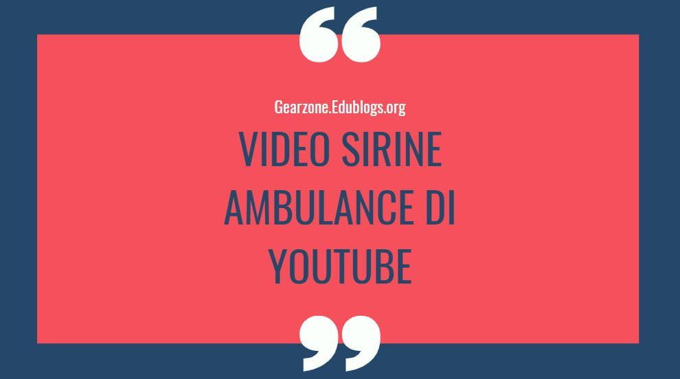 video sirine ambulance di youtube